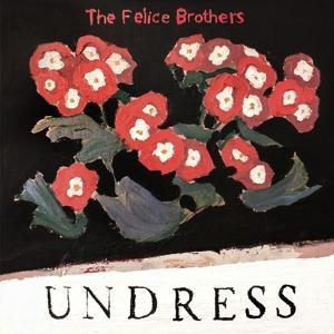 UNDRESS, FELICE BROTHERS, CD, 0634457267220
