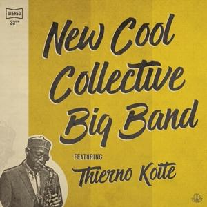 NEW COOL COLLECTIVE BIG BAND FEATURING THIERNO KOITE, NEW COOL COLLECTIVE BIG B, CD, 8717206922747