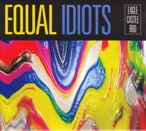 EAGLE CASTLE BBQ, EQUAL IDIOTS, CD, 0602557620283