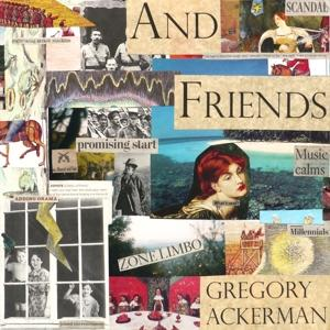 AND FRIENDS, ACKERMAN, GREGORY, CD, 8717931332927