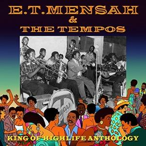 KING OF HIGHLIFE ANTHOLOGY, MENSAH, E.T. -& THE TEMPOS-, CD, 5017742302977