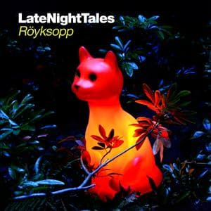 LATE NIGHT TALES, ROYKSOPP, CD, 5099990383021
