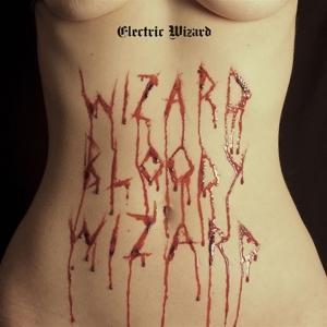WIZARD BLOODY WIZARD, ELECTRIC WIZARD, CD, 0602557542325