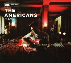 I'LL BE YOURS, AMERICANS, CD, 5029432023420