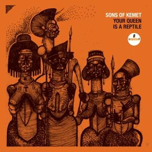 YOUR QUEEN IS A REPTILE, SONS OF KEMET, CD, 0602567364351
