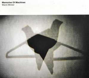 WARM WINTER, MEMORIES OF MACHINES, CD, 8712725733829