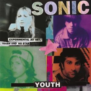 EXPERIMENTAL JET SET, TRASH AND NO., SONIC YOUTH, LP, 0602547349392