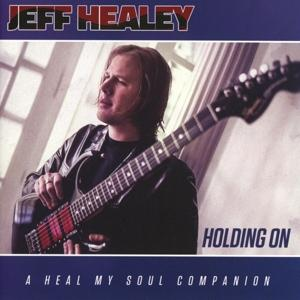 HOLDING ON, HEALEY, JEFF, CD, 0819873014416