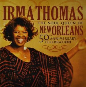 THE SOUL QUEEN OF NEW ORLEANS: 50TH, THOMAS, IRMA, CD, 0011661221420