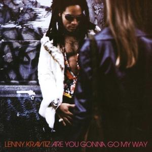 ARE YOU GONNA GO MY WAY, KRAVITZ, LENNY, CD, 0077778698425
