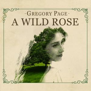 A WILD ROSE, PAGE, GREGORY, CD, 8717931334365