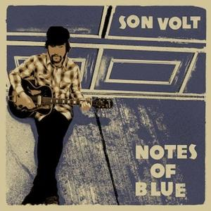 NOTES OF BLUE -HQ-, SON VOLT, LP, 0653341885494