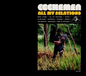 ALL MY RELATIONS, COCHEMEA, CD, 0823134005525