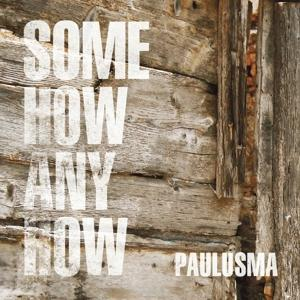 SOMEHOW ANYHOW, PAULUSMA, CD, 8714374965514