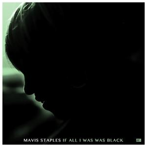 IF ALL I WAS WAS BLACK, STAPLES, MAVIS, CD, 8714092755725