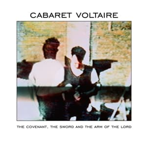 THE COVENANT THE SWORD AND THE ARM, CABARET VOLTAIRE, LP, 5099999385811
