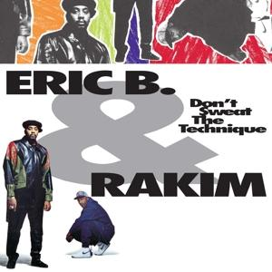 DON T SWEAT THE TECHNIQUE, ERIC B. & RAKIM, LP, 0602557414585