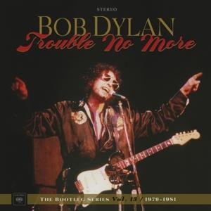 BOOTLEG SERIES 13-LP+CD-13: TROUBLE NO MORE (1979-1981), DYLAN, BOB, LP, 0889854546618