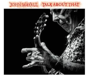 TALK ABOUT THAT, MAYALL, JOHN, CD, 0888295485630