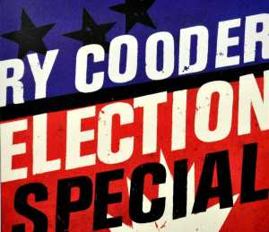 ELECTION SPECIAL, COODER, RY, CD, 0075597961638