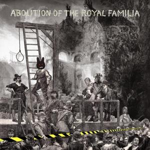 ABOLITION OF THE ROYAL FAMILIA, ORB, CD, 0711297525724