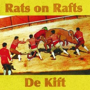 RATS ON RAFTS / DE KIFT, RATS ON RAFTS / DE KIFT, CD, 0809236145727