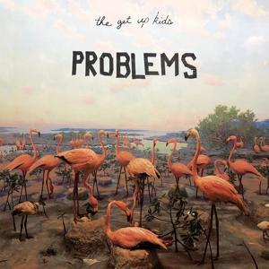 PROBLEMS, GET UP KIDS, CD, 5060366787453