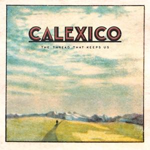THE THREAD THAT KEEPS US (LIMITED 2CD), CALEXICO, CD, 4250506827564