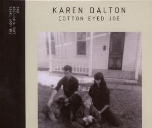 COTTON EYED JOE, DALTON, KAREN, CD, 0666017166827