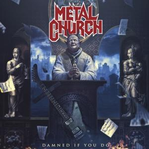 DAMNED IF YOU DO, METAL CHURCH, CD, 0727361468828