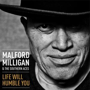 LIFE WILL HUMBLE YOU, MILLIGAN, MALFORD, CD, 8716059008288
