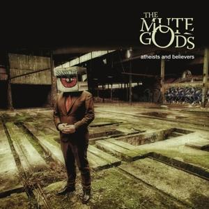 ATHEISTS AND BELIEVERS, MUTE GODS, CD, 0190759305829