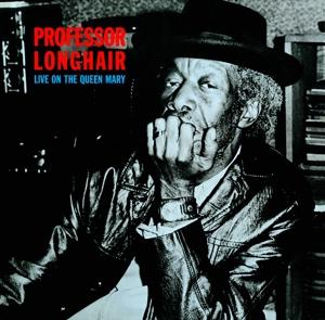 LIVE ON THE QUEEN MARY, PROFESSOR LONGHAIR, LP, 0602577284854