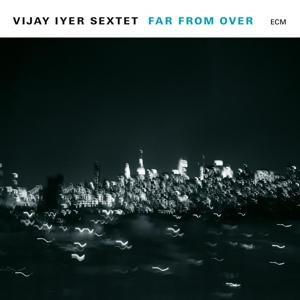 FAR FROM OVER, IYER, VIJAY, CD, 0602557673869