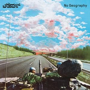 NO GEOGRAPHY, CHEMICAL BROTHERS, LP, 0602577286919
