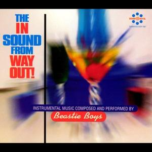 THE IN SOUND FROM WAY OUT, BEASTIE BOYS, LP, 0602557727920