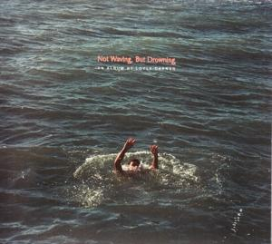 NOT WAVING, BUT DROWNING, CARNER, LOYLE, CD, 0602577391958