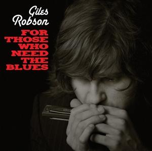 FOR THOSE WHO NEEDS THE BLUES, ROBSON, GILES & THE DIRTY, CD, 8717931329613