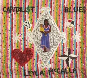 THE CAPITALIST BLUES, MCCALLA, LEYLA, CD, 3149027009621