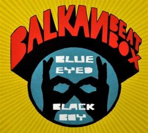 BLUE EYED BLACK BOY, BALKAN BEAT BOX, CD, 0876623005964