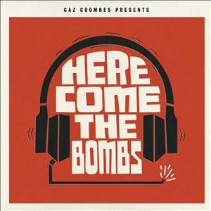HERE COMES THE BOMBS, COOMBES, GAZ, CD, 5099932729825